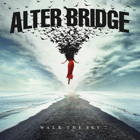 <b>Alter Bridge </b><br><i>Walk The Sky</i>