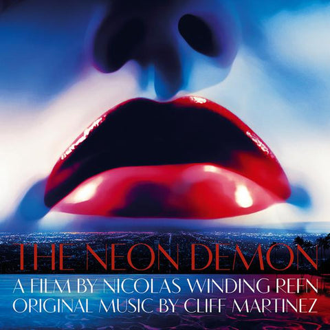 <b>Cliff Martinez </b><br><i>The Neon Demon (Original Motion Picture Soundtrack)</i>