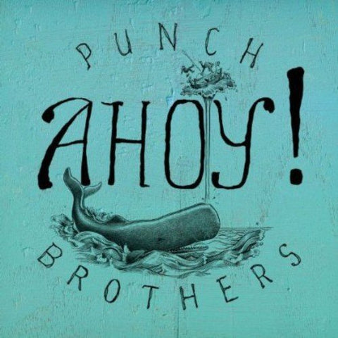 "<b>Punch Brothers </b><br><i>Ahoy! [10""]</i>"