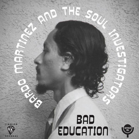 <b>Bardo Martinez And The Soul Investigators </b><br><i>Bad Education</i>