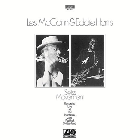 <b>Les McCann & Eddie Harris </b><br><i>Swiss Movement</i>