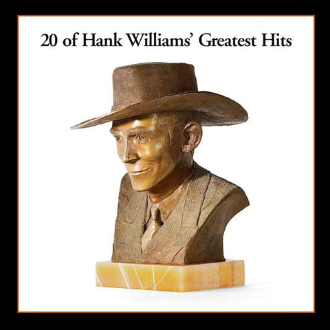 <b>Hank Williams </b><br><i>20 Of Hank Williams' Greatest Hits</i>