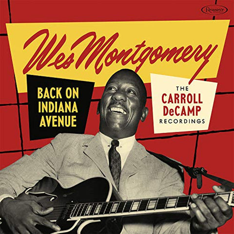 <b>Wes Montgomery </b><br><i>Back On Indiana Avenue: The Carroll Decamp Recordings</i>