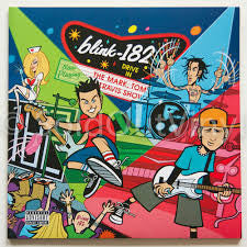 <b>Blink-182 </b><br><i>The Mark, Tom And Travis Show (The Enema Strikes Back!)</i>