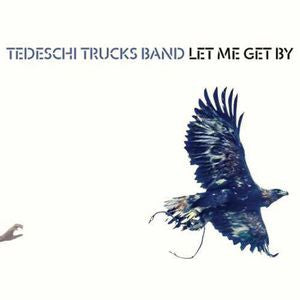 <b>Tedeschi Trucks Band </b><br><i>Let Me Get By</i>