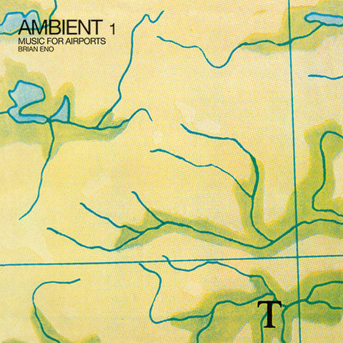 <b>Brian Eno </b><br><i>Ambient 1 (Music For Airports)</i>