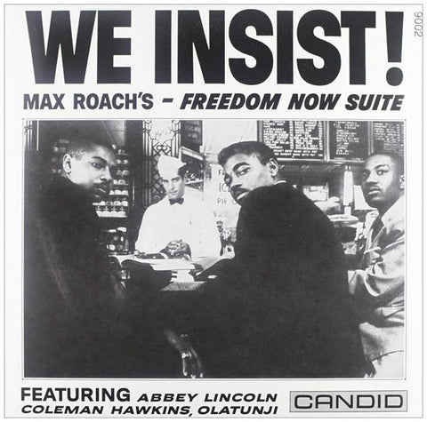 <b>Max Roach </b><br><i>We Insist! Max Roach's Freedom Now Suite</i>