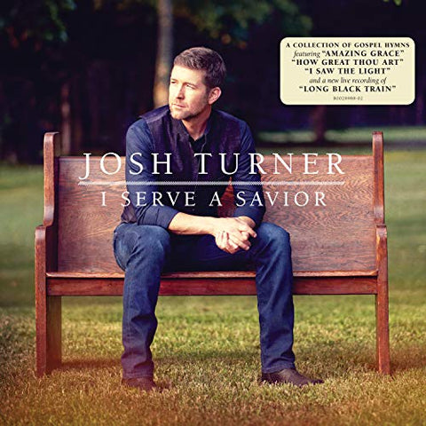<b>Josh Turner </b><br><i>I Serve A Savior</i>