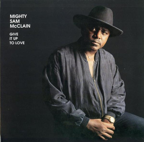 <b>Mighty Sam McClain </b><br><i>Give It Up To Love [2-lp, 45 RPM]</i>