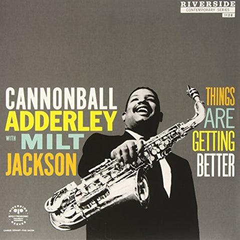 <b>Cannonball Adderley With Milt Jackson </b><br><i>Things Are Getting Better</i>