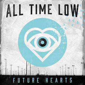 <b>All Time Low </b><br><i>Future Hearts</i>