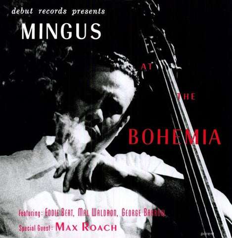 <b>Charles Mingus </b><br><i>Mingus At The Bohemia</i>