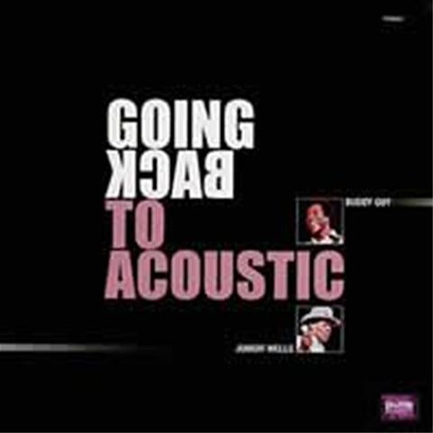 <b>Buddy Guy & Junior Wells </b><br><i>Going Back To Acoustic</i>
