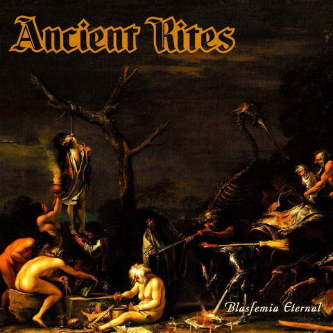 <b>Ancient Rites </b><br><i>Blasfemia Eternal [Orange Vinyl]</i>