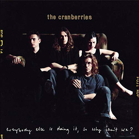 <b>The Cranberries </b><br><i>Everybody Else Is Doing It, So Why Can't We?</i>