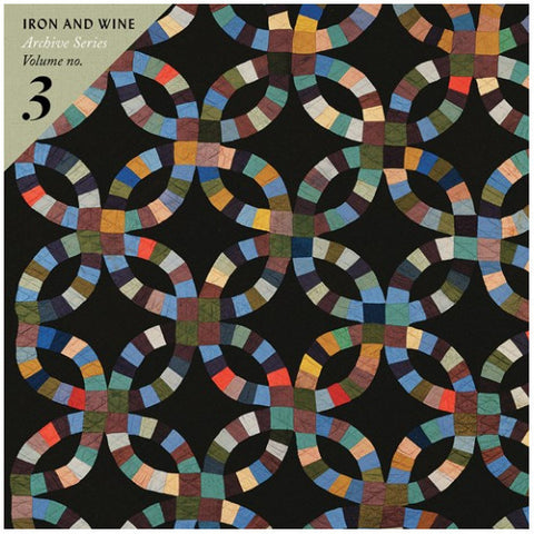 <b>Iron And Wine </b><br><i>Archive Series Volume No. 3</i>