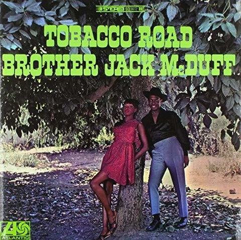 <b>Brother Jack McDuff </b><br><i>Tobacco Road</i>
