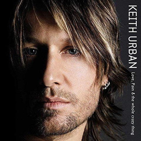 <b>Keith Urban </b><br><i>Love, Pain, & The Whole Crazy Thing</i>