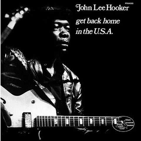 <b>John Lee Hooker </b><br><i>Get Back Home In The U.S.A.</i>
