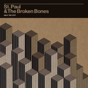 <b>St. Paul & The Broken Bones </b><br><i>Half The City</i>