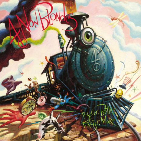 <b>4 Non Blondes </b><br><i>Bigger, Better, Faster, More!</i>