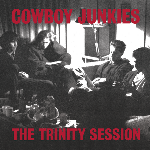 <b>Cowboy Junkies </b><br><i>The Trinity Session</i>