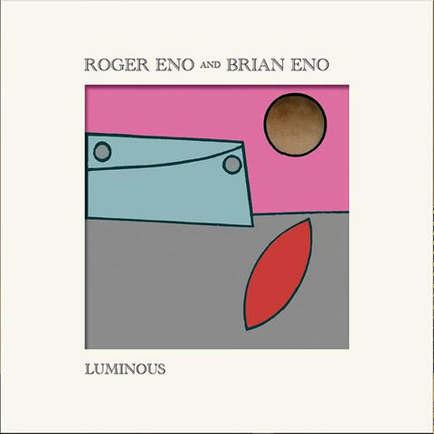 <b>Brian Eno And Roger Eno </b><br><i>Luminous</i>