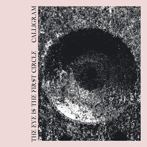 <b>Calligram </b><br><i>The Eye Is The First Circle [White Vinyl w/ Light Pink Splatter]</i>