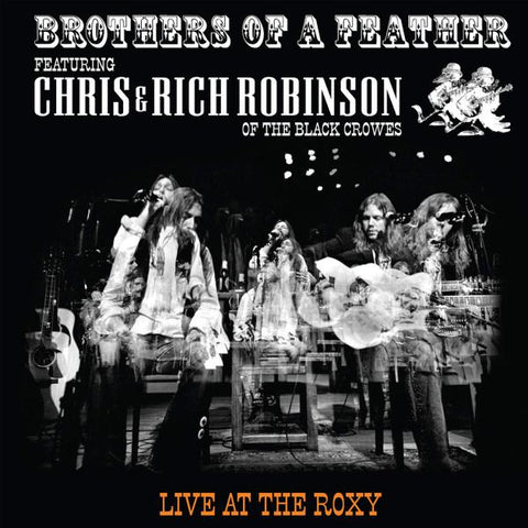 <b>Chris Robinson & Rich Robinson </b><br><i>Brothers Of A Feather: Live At The Roxy</i>