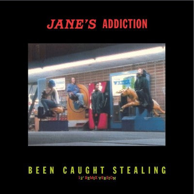 <b>Jane's Addiction </b><br><i>Been Caught Stealing</i>