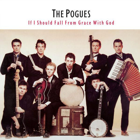 <b>The Pogues </b><br><i>If I Should Fall From Grace With God</i>