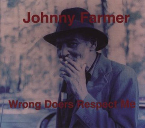 <b>Johnny Farmer </b><br><i>Wrong Doers Respect Me</i>