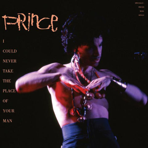 <b>Prince </b><br><i>I Could Never Take The Place Of Your Man</i>