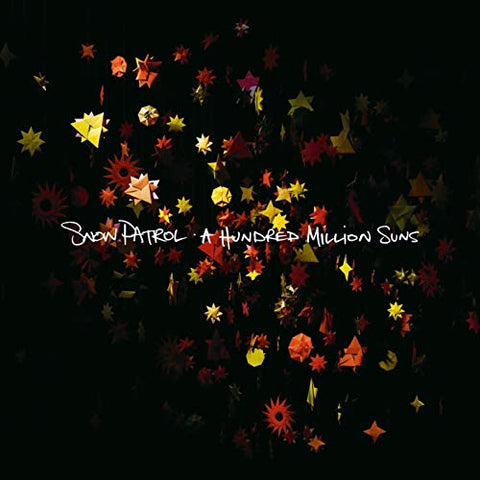 <b>Snow Patrol </b><br><i>A Hundred Million Suns</i>