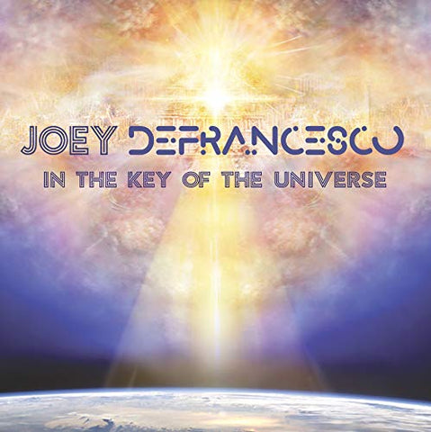 <b>Joey DeFrancesco </b><br><i>In The Key Of The Universe</i>