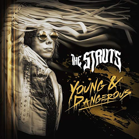 <b>The Struts </b><br><i>Young & Dangerous</i>