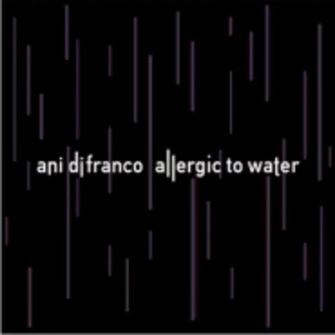 <b>Ani DiFranco </b><br><i>Allergic To Water</i>