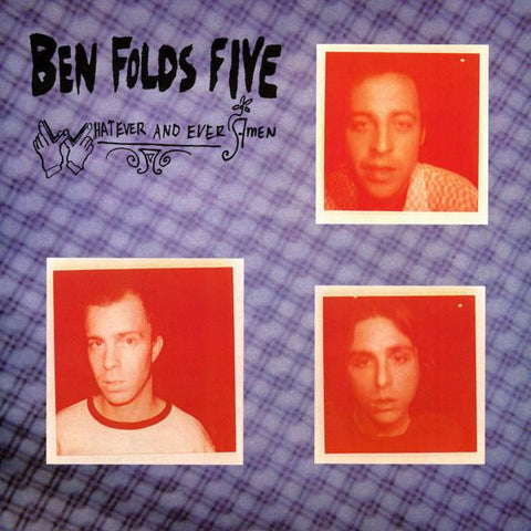 <b>Ben Folds Five </b><br><i>Whatever and Ever Amen</i>