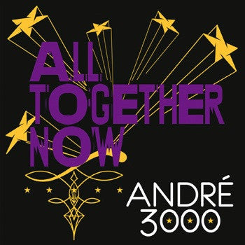 <b>Andre 3000 </b><br><i>All Together Now</i>