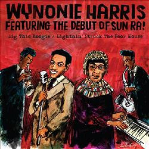 <b>Wynonie Harris [with Sun Ra] </b><br><i>Dig This Boogie / Lightnin - Struck The Poor House</i>