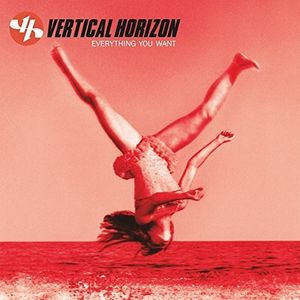 <b>Vertical Horizon </b><br><i>Everything You Want</i>