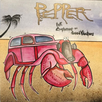 <b>Pepper </b><br><i>Pink Crustaceans And Good Vibrations</i>