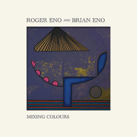 <b>Roger Eno / Brian Eno </b><br><i>Mixing Colours</i>