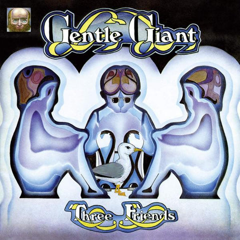 <b>Gentle Giant </b><br><i>Three Friends</i>