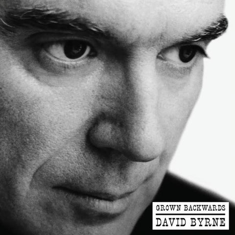 <b>David Byrne </b><br><i>Grown Backwards</i>