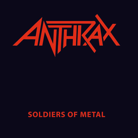 <b>Anthrax </b><br><i>Soldiers Of Metal</i>