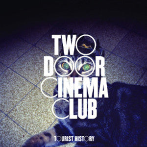 <b>Two Door Cinema Club </b><br><i>Tourist History</i>