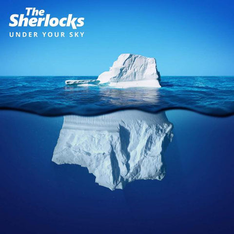 <b>The Sherlocks </b><br><i>Under Your Sky</i>