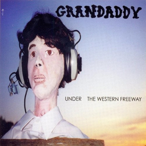 <b>Grandaddy </b><br><i>Under The Western Freeway</i>
