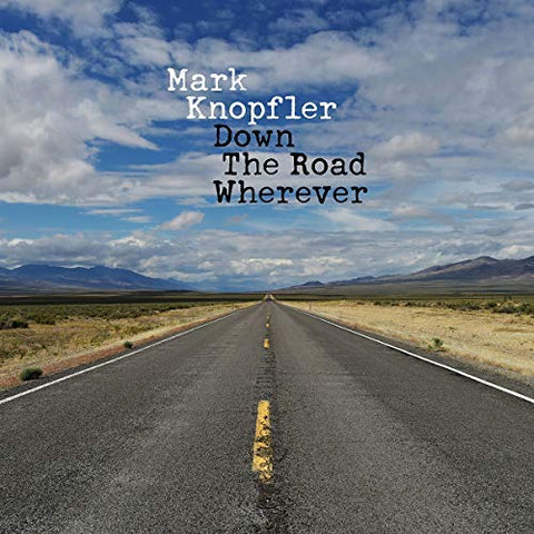 <b>Mark Knopfler </b><br><i>Down The Road Wherever</i>